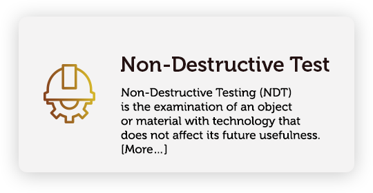 Non-Destructive Testing (NDT) is the examination of an object or material with technology that does not affect its future usefulness.